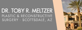 Dr. Toby R. Meltzer - Plastic and Reconstructive Surgery - Scottsdale, AZ