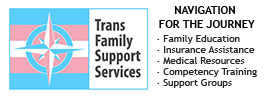 TransFamily Support Services guides transgender/non-binary youth and their families through the gender transitioning process to help make it the most positive experience possible.