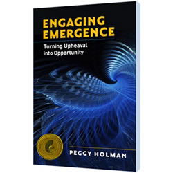 Engaging Emergence by Peggy Holman