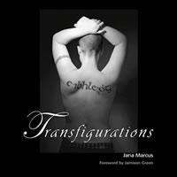 Transfigurations by Jana Marcus